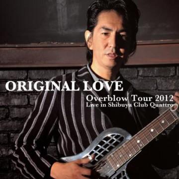 Overblow Tour 2012 Live in Shibuya Club Quattro