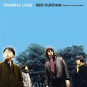 RED CURTAIN(Original Love early days)